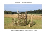 Insight-  Material- Wood,Branches,Wire,Metal Supports. Size-4 m x 6 m diameter